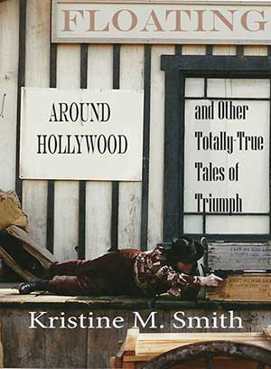 Floating Around Hollywood and Other Totally True Tales of Triumph